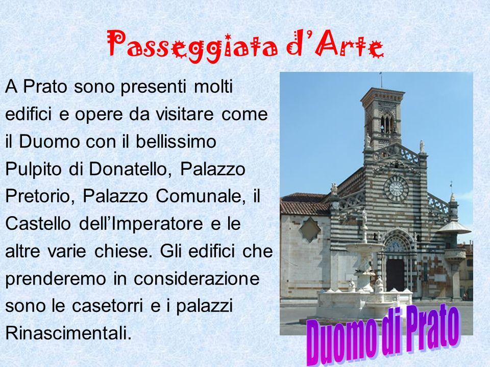 Passeggiata d'Arte Duomo di Prato A Prato sono presenti molti