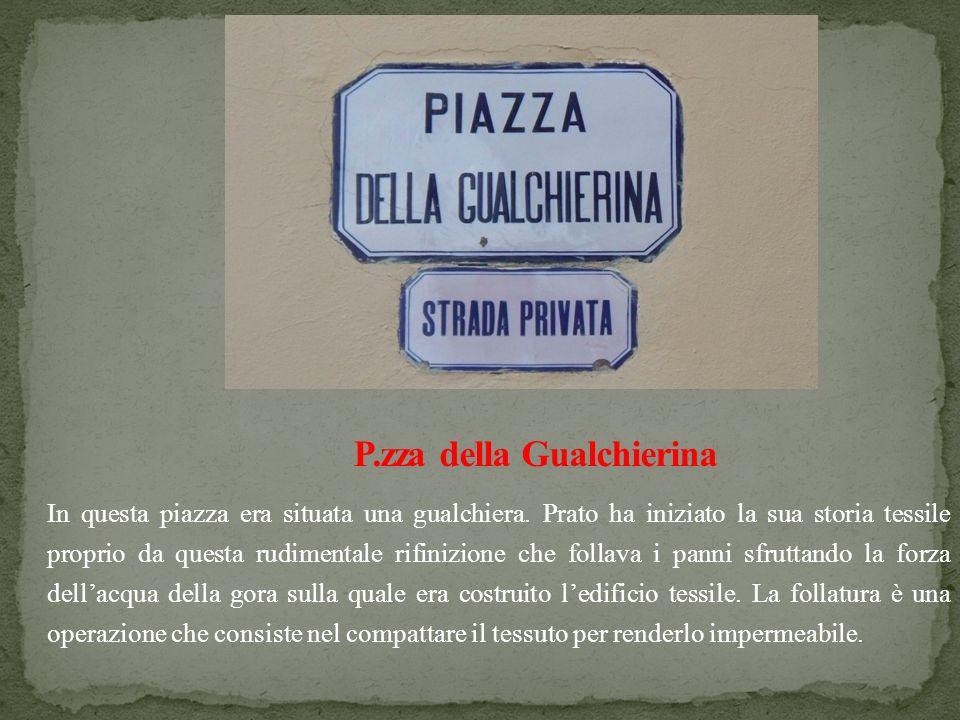 P.zza della Gualchierina