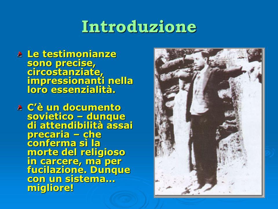 Introduzione Le testimonianze sono precise, circostanziate, impressionanti nella loro essenzialità.