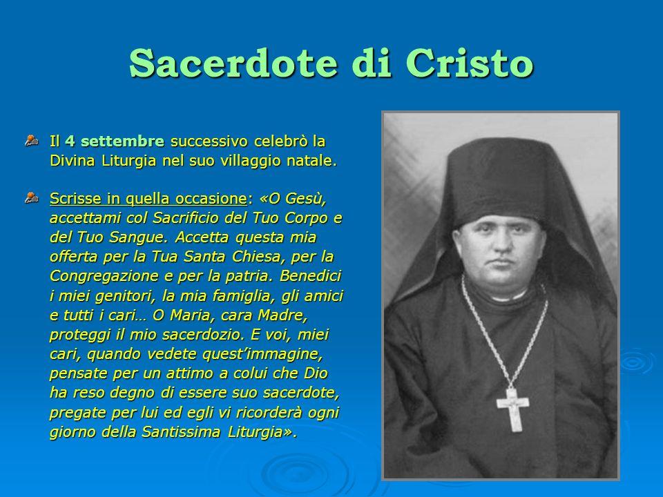 Sacerdote di Cristo Il 4 settembre successivo celebrò la Divina Liturgia nel suo villaggio natale.