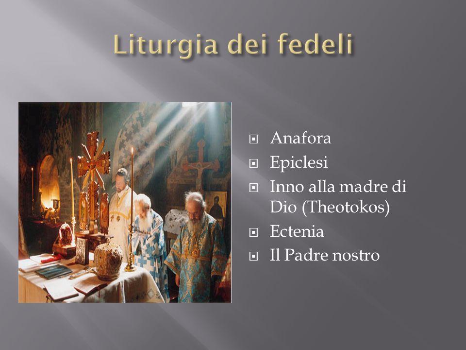 Liturgia dei fedeli Anafora Epiclesi