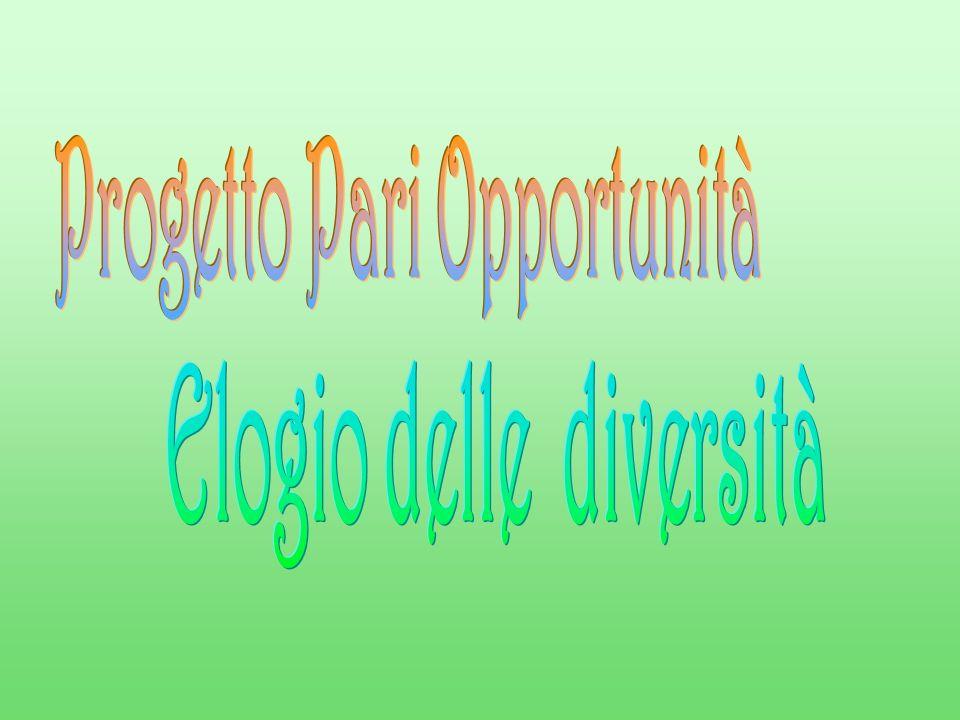 Progetto Pari Opportunità Elogio delle diversità