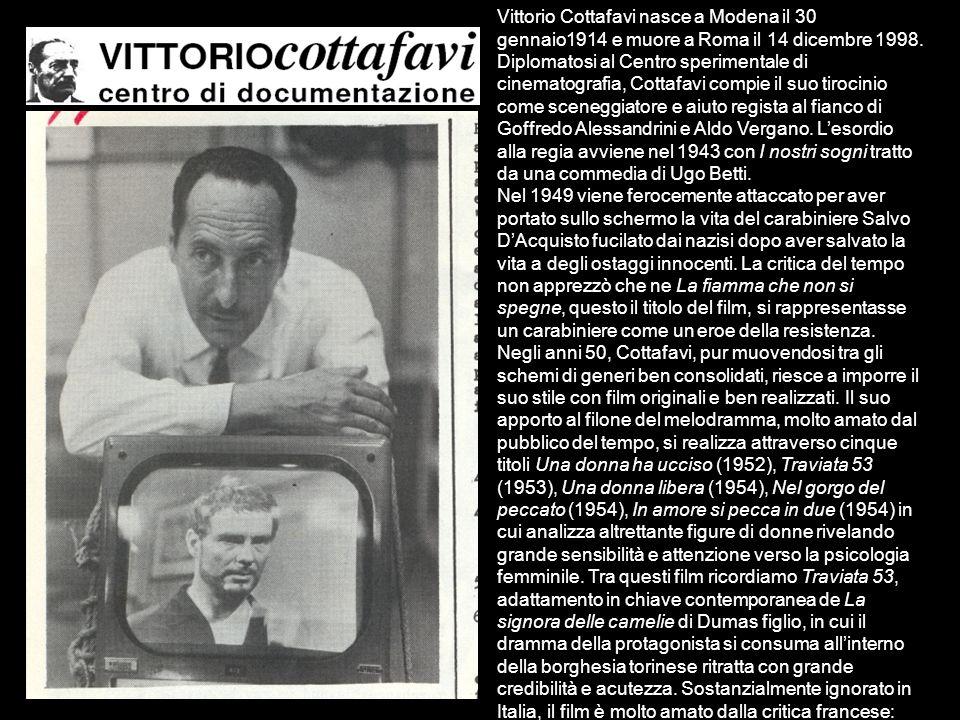Vittorio Cottafavi nasce a Modena il 30 gennaio1914 e muore a Roma il 14 dicembre 1998.