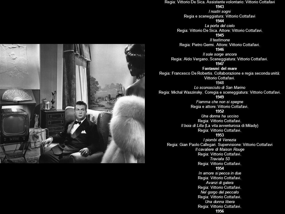 Filmografia di Vittorio Cottafavi Cinema a cura di Simone Starace e Giulio Bursi 1936 Cuor di vagabondo/Coeur de gueux Regia: Jean Epstein.