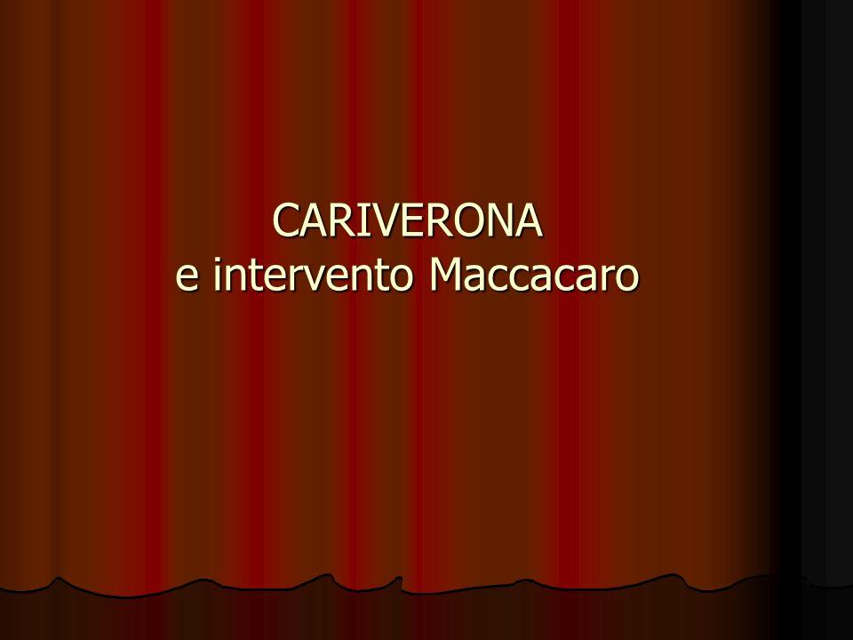CARIVERONA e intervento Maccacaro