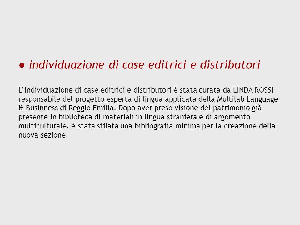 ● individuazione di case editrici e distributori