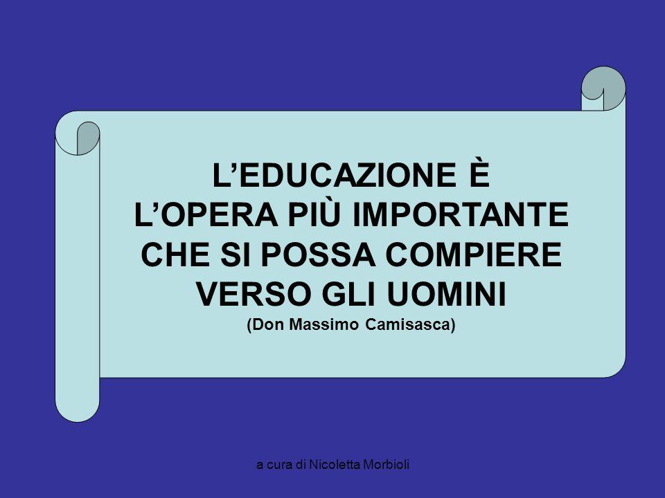 L'OPERA PIÙ IMPORTANTE (Don Massimo Camisasca)