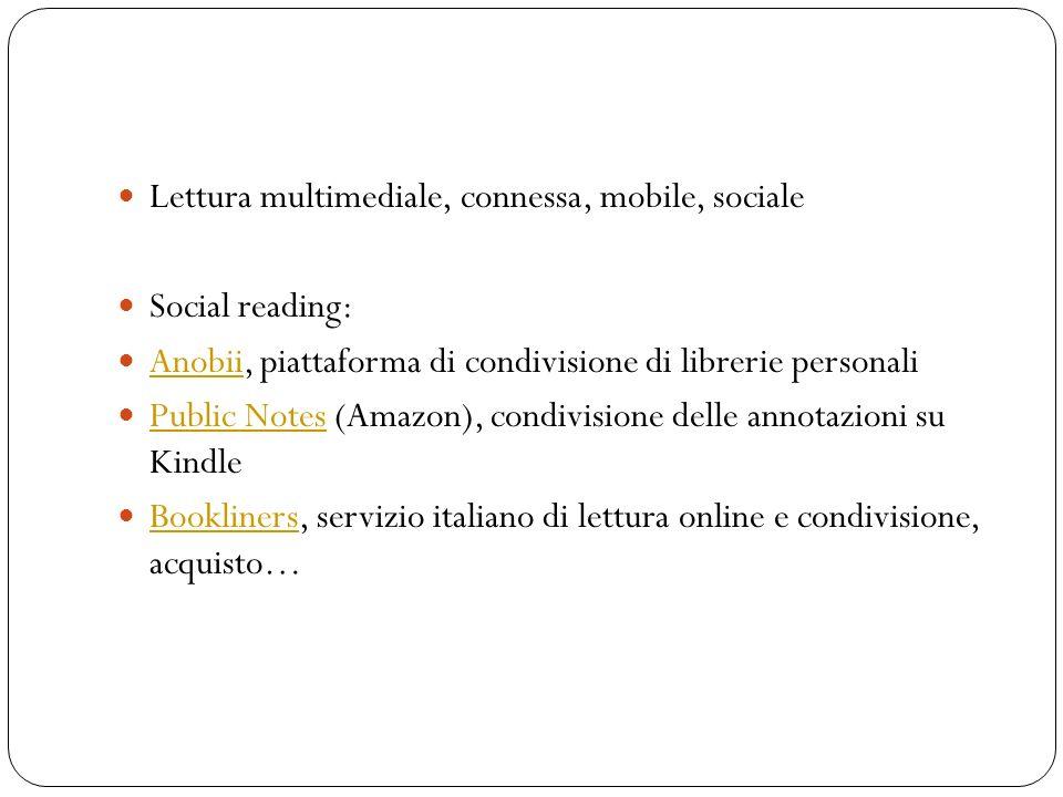 Lettura multimediale, connessa, mobile, sociale