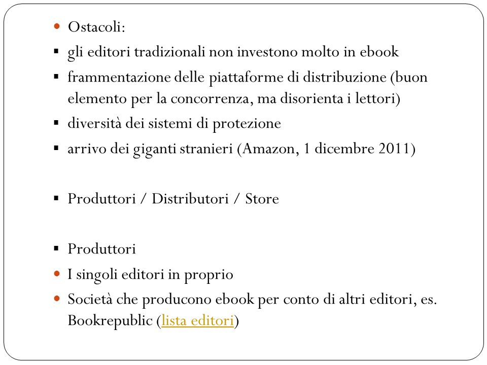 Ostacoli: gli editori tradizionali non investono molto in ebook.