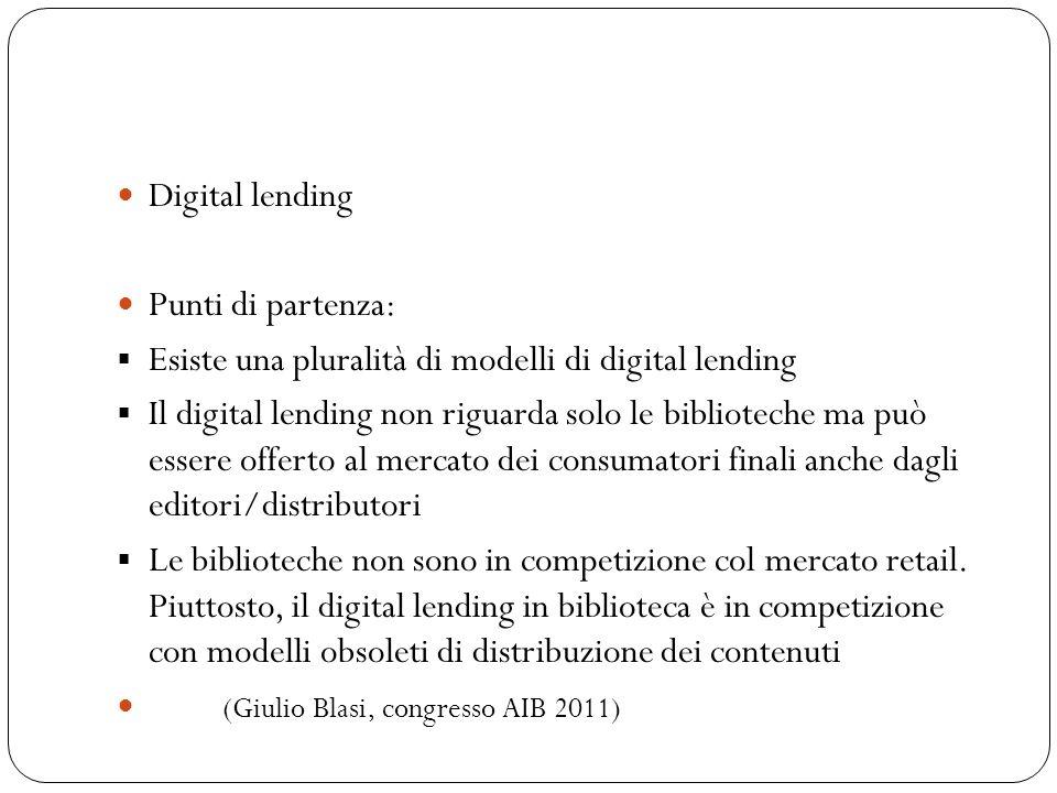 Digital lending Punti di partenza: Esiste una pluralità di modelli di digital lending.