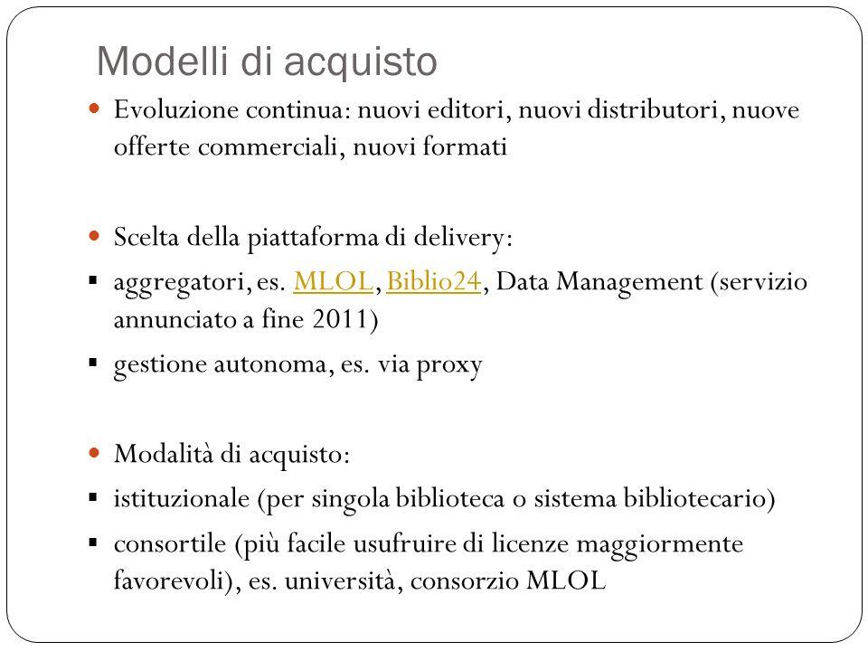 Modelli di acquisto Evoluzione continua: nuovi editori, nuovi distributori, nuove offerte commerciali, nuovi formati.