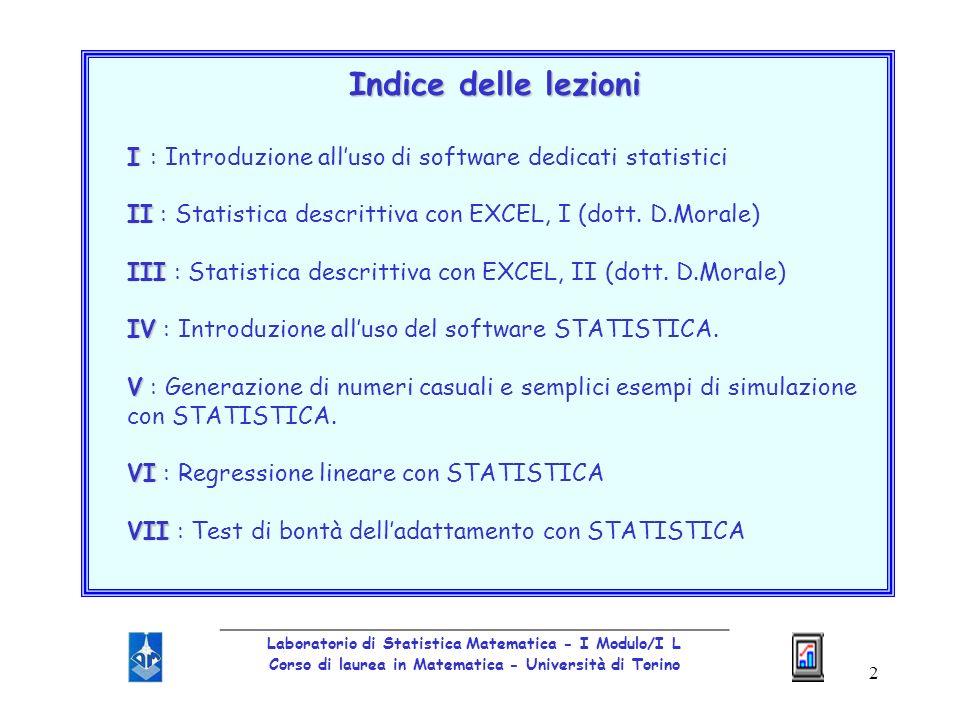 Indice delle lezioni I : Introduzione all'uso di software dedicati statistici. II : Statistica descrittiva con EXCEL, I (dott. D.Morale)
