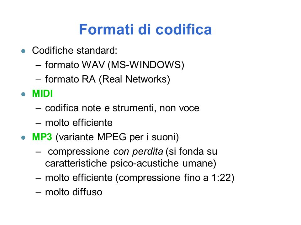 Formati di codifica Codifiche standard: formato WAV (MS-WINDOWS)