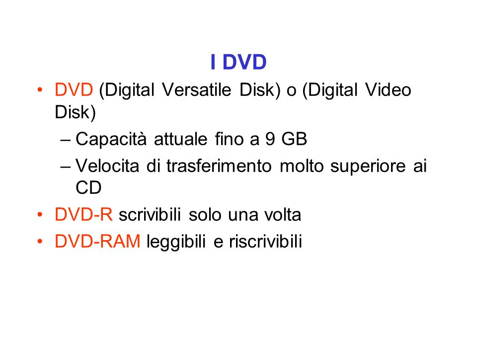 I DVD DVD (Digital Versatile Disk) o (Digital Video Disk)