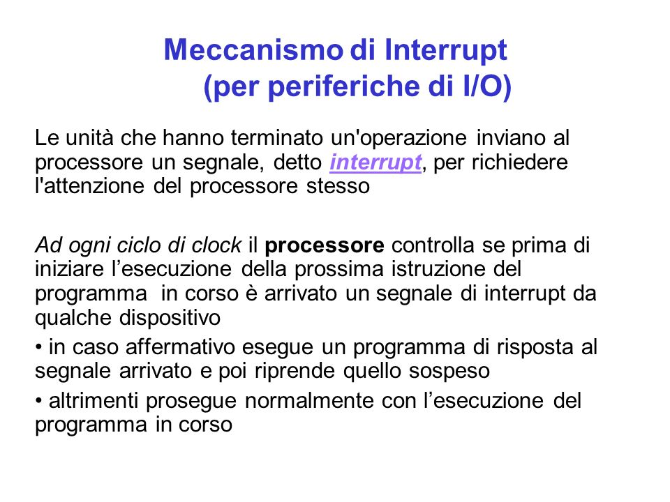 Meccanismo di Interrupt (per periferiche di I/O)