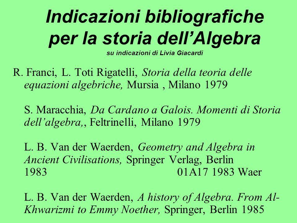 Indicazioni bibliografiche per la storia dell'Algebra su indicazioni di Livia Giacardi