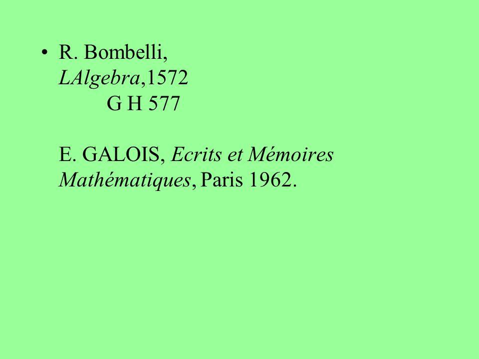 R. Bombelli, LAlgebra,1572 G H 577 E