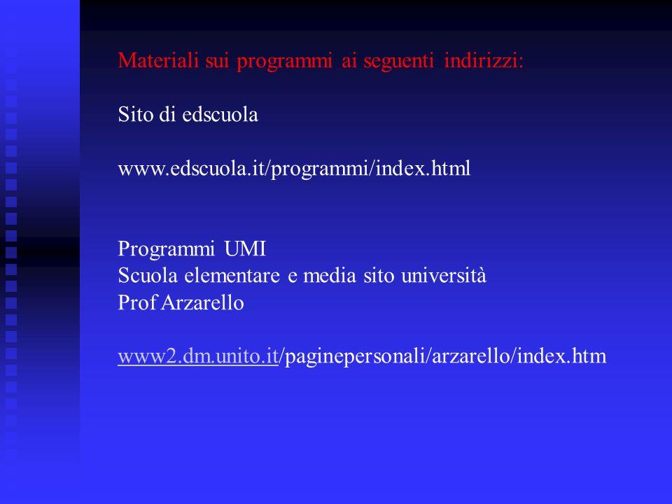 Materiali sui programmi ai seguenti indirizzi: