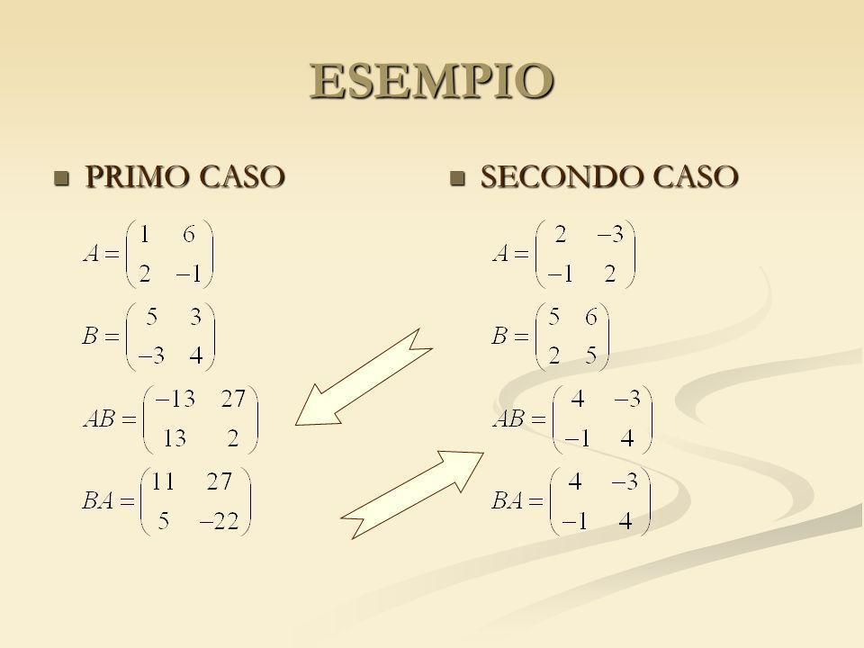 ESEMPIO PRIMO CASO SECONDO CASO