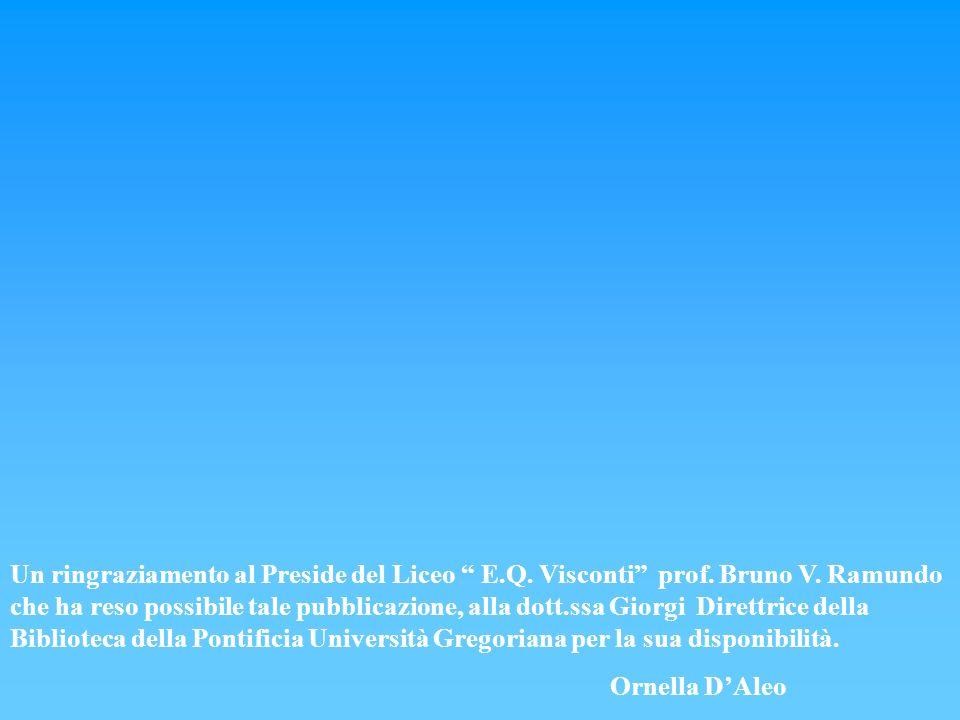 Un ringraziamento al Preside del Liceo E. Q. Visconti prof. Bruno V