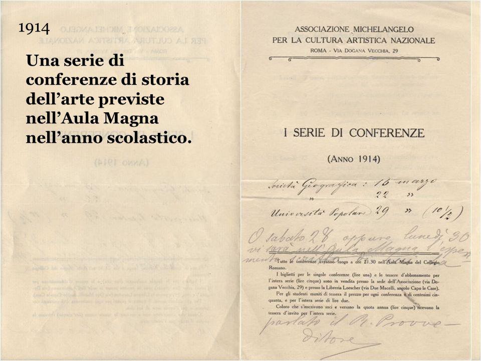 1914 Una serie di conferenze di storia dell'arte previste nell'Aula Magna nell'anno scolastico.