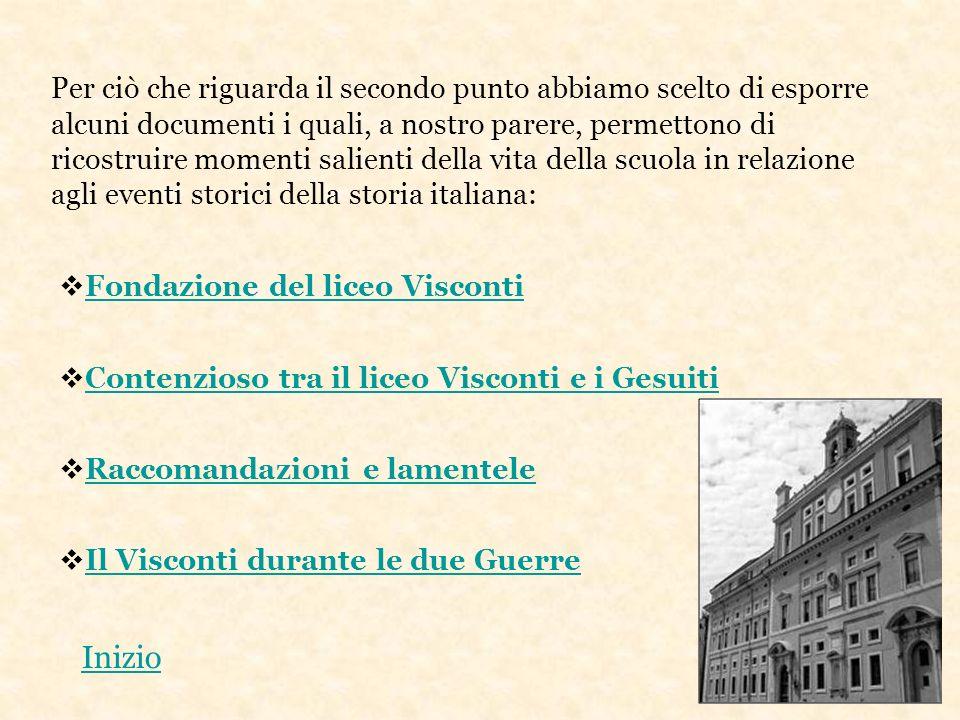 Per ciò che riguarda il secondo punto abbiamo scelto di esporre alcuni documenti i quali, a nostro parere, permettono di ricostruire momenti salienti della vita della scuola in relazione agli eventi storici della storia italiana: