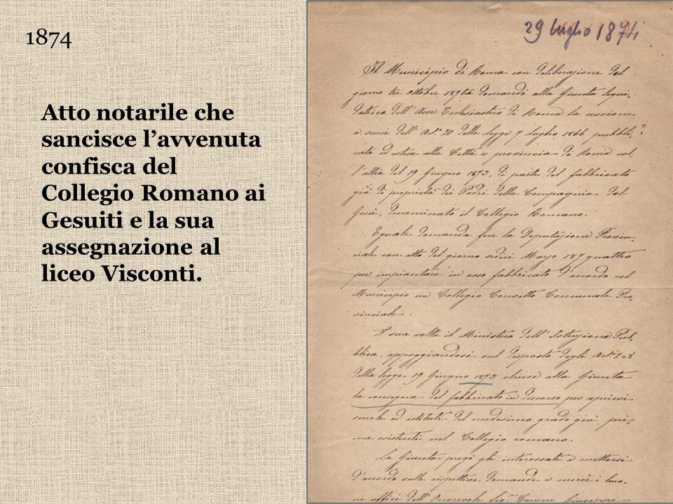 1874 Atto notarile che sancisce l'avvenuta confisca del Collegio Romano ai Gesuiti e la sua assegnazione al liceo Visconti.