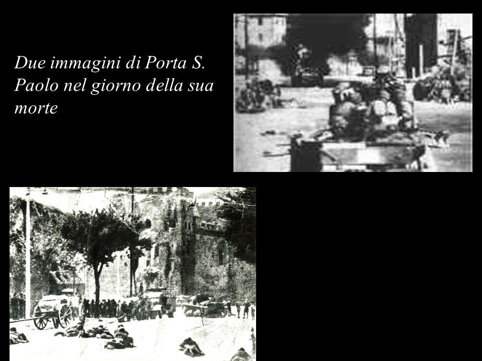 Due immagini di Porta S. Paolo nel giorno della sua morte