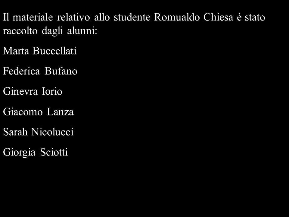 Il materiale relativo allo studente Romualdo Chiesa è stato raccolto dagli alunni:
