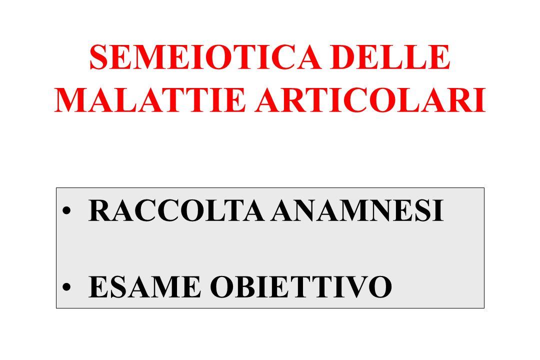 SEMEIOTICA DELLE MALATTIE ARTICOLARI