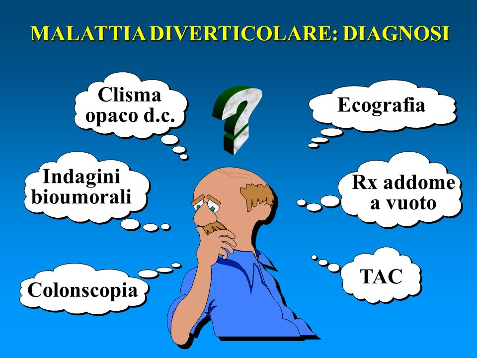 MALATTIA DIVERTICOLARE: DIAGNOSI