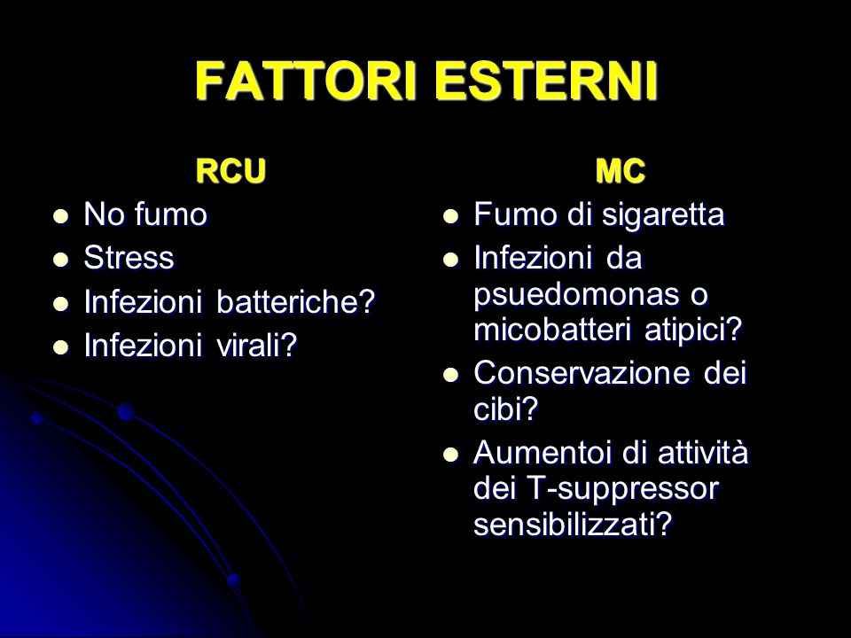 FATTORI ESTERNI RCU No fumo Stress Infezioni batteriche