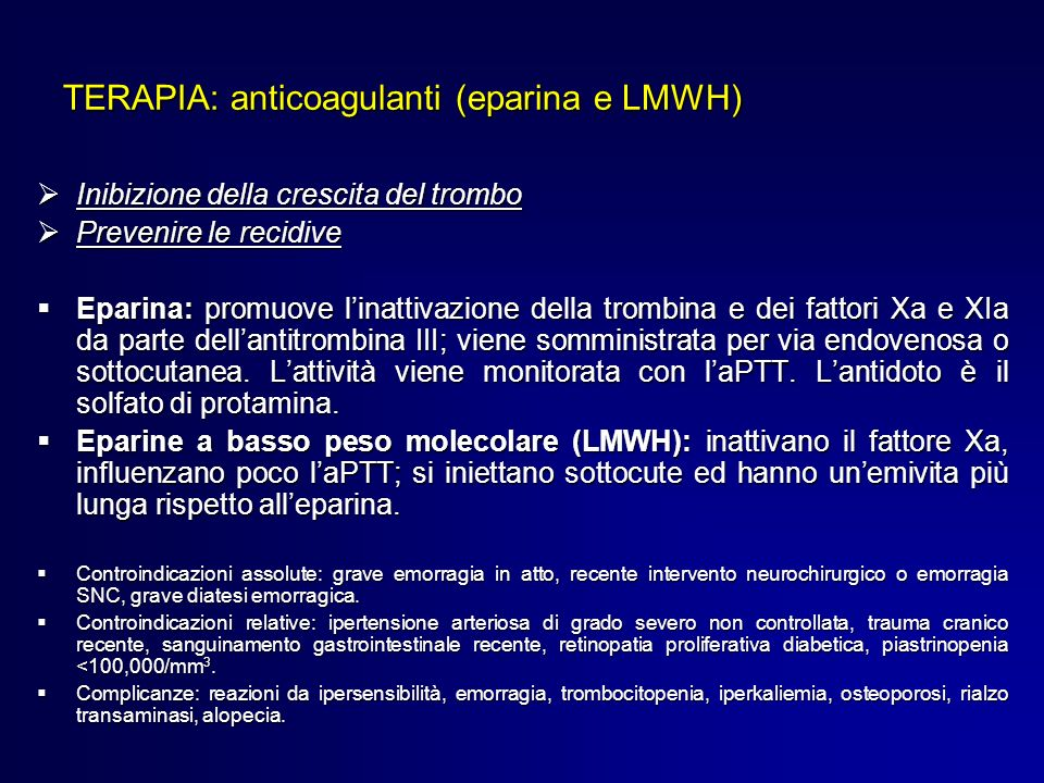 TERAPIA: anticoagulanti (eparina e LMWH)