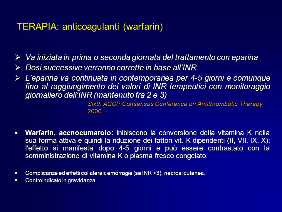 TERAPIA: anticoagulanti (warfarin)