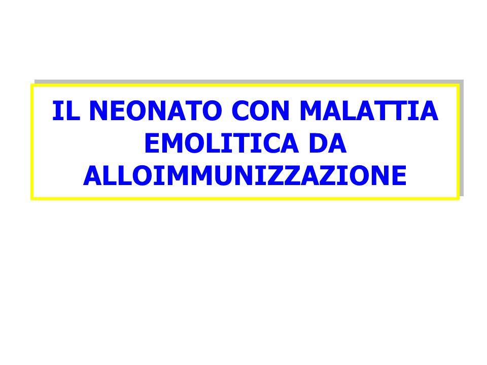 IL NEONATO CON MALATTIA EMOLITICA DA ALLOIMMUNIZZAZIONE