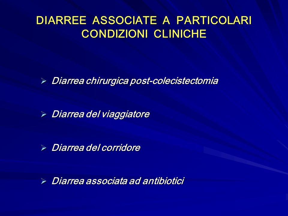 DIARREE ASSOCIATE A PARTICOLARI CONDIZIONI CLINICHE