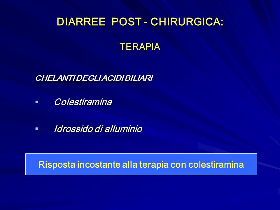 DIARREE POST - CHIRURGICA: TERAPIA