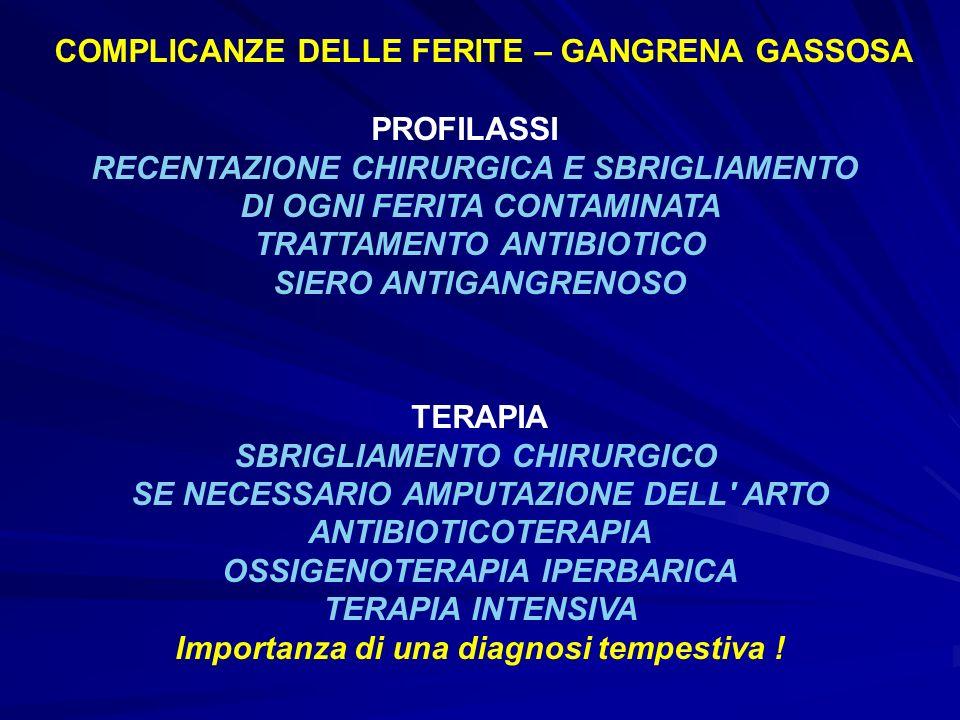 COMPLICANZE DELLE FERITE – GANGRENA GASSOSA