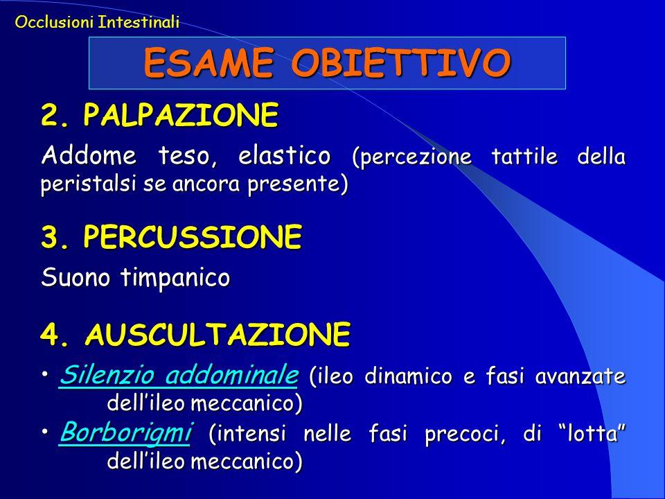 ESAME OBIETTIVO 2. PALPAZIONE 3. PERCUSSIONE 4. AUSCULTAZIONE