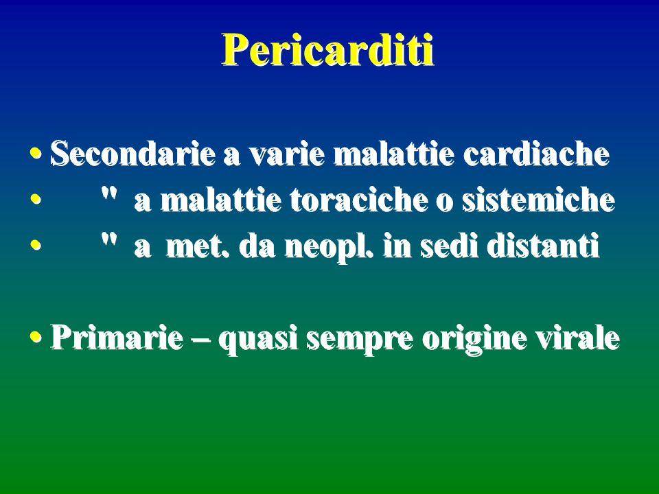 Pericarditi • Secondarie a varie malattie cardiache