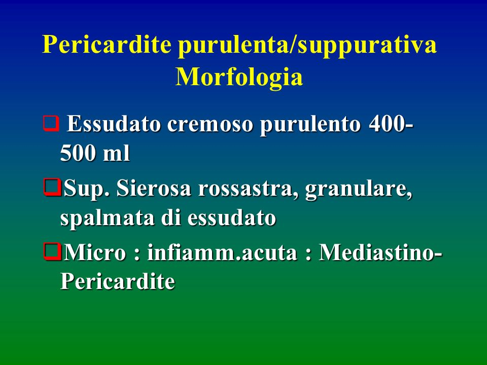 Pericardite purulenta/suppurativa Morfologia