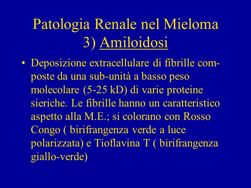 Patologia Renale nel Mieloma 3) Amiloidosi