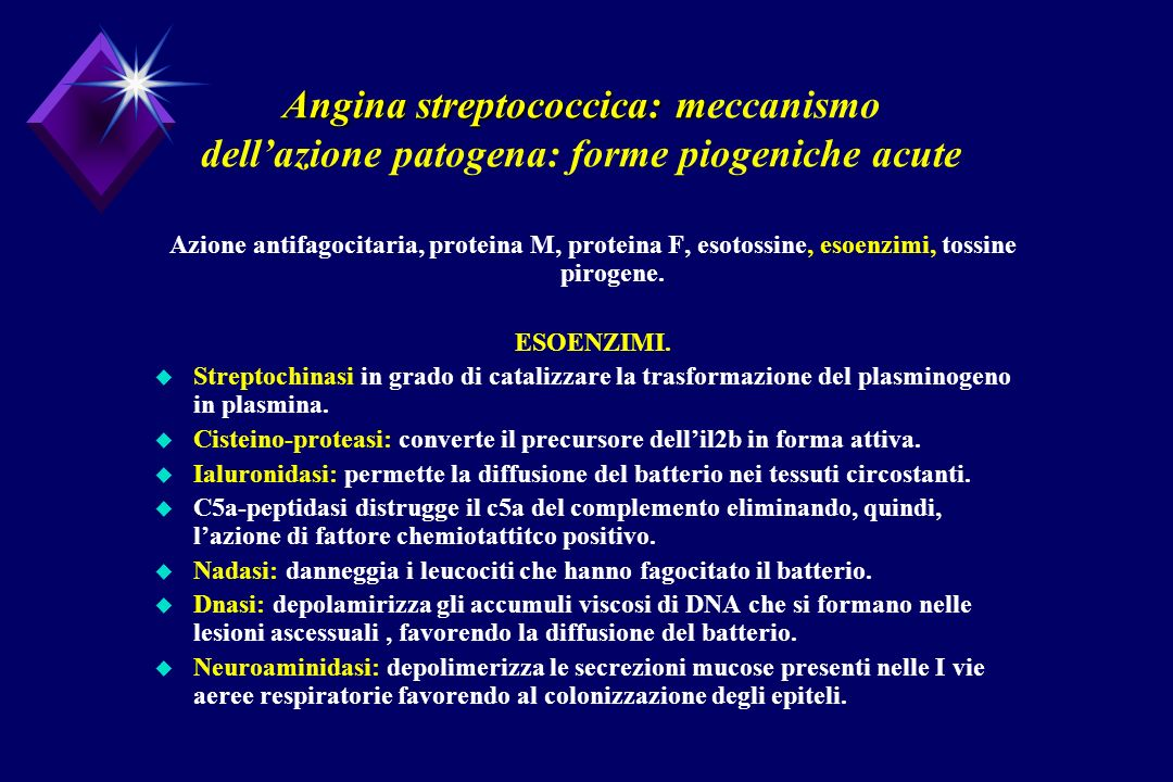 Angina streptococcica: meccanismo dell'azione patogena: forme piogeniche acute