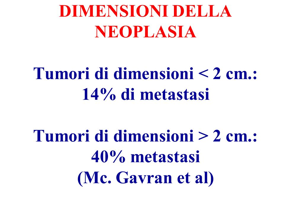 DIMENSIONI DELLA NEOPLASIA Tumori di dimensioni < 2 cm