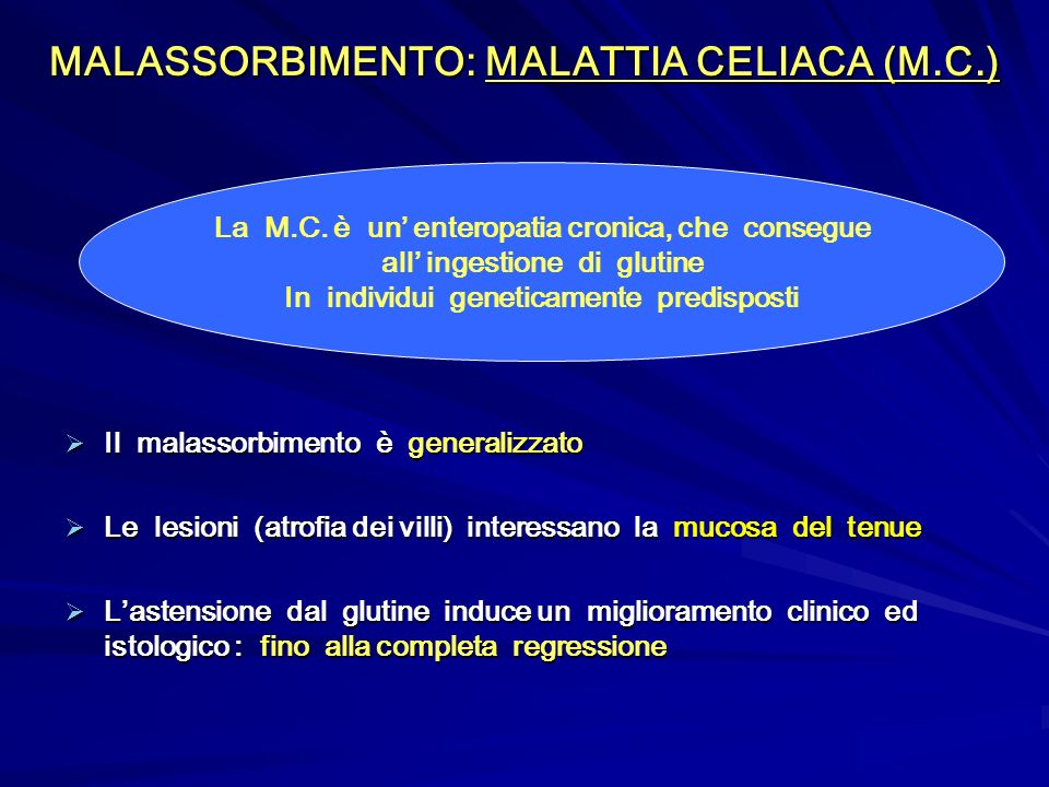 MALASSORBIMENTO: MALATTIA CELIACA (M.C.)