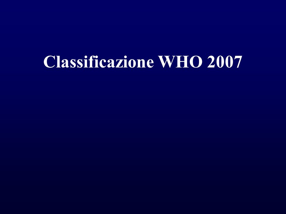 Classificazione WHO 2007