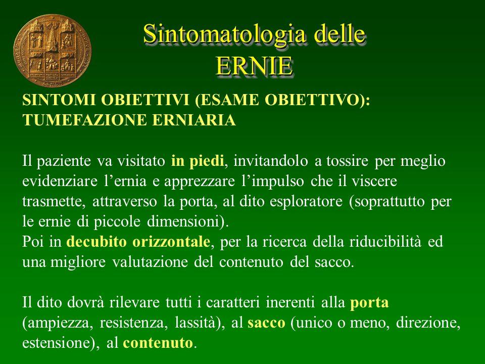 Sintomatologia delle ERNIE SINTOMI OBIETTIVI (ESAME OBIETTIVO):