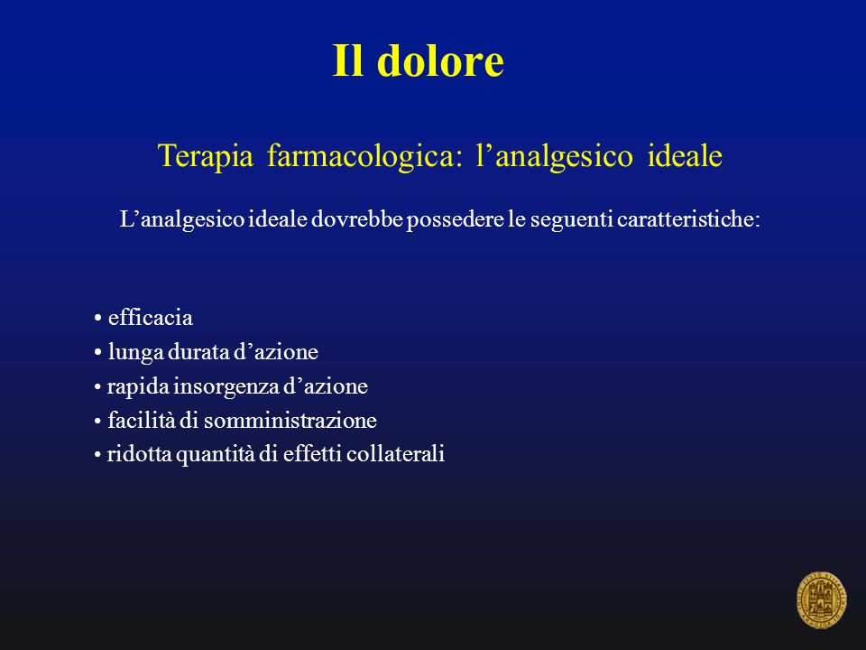 Il dolore Terapia farmacologica: l'analgesico ideale