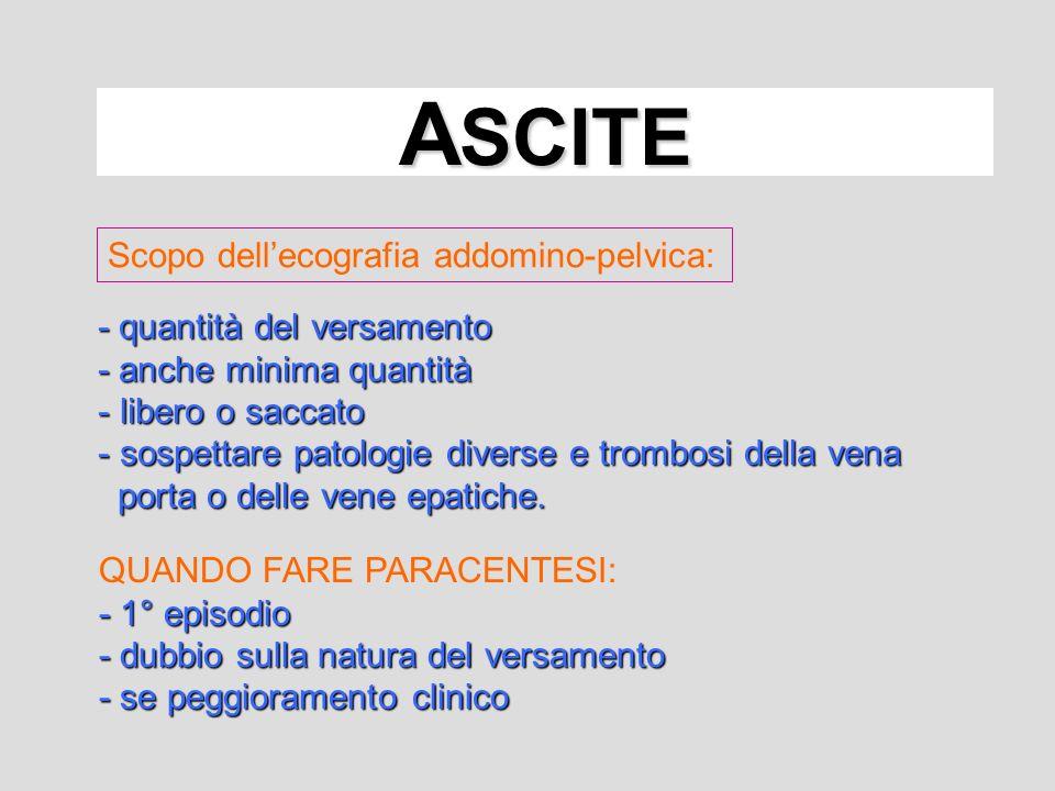 ASCITE Scopo dell'ecografia addomino-pelvica: