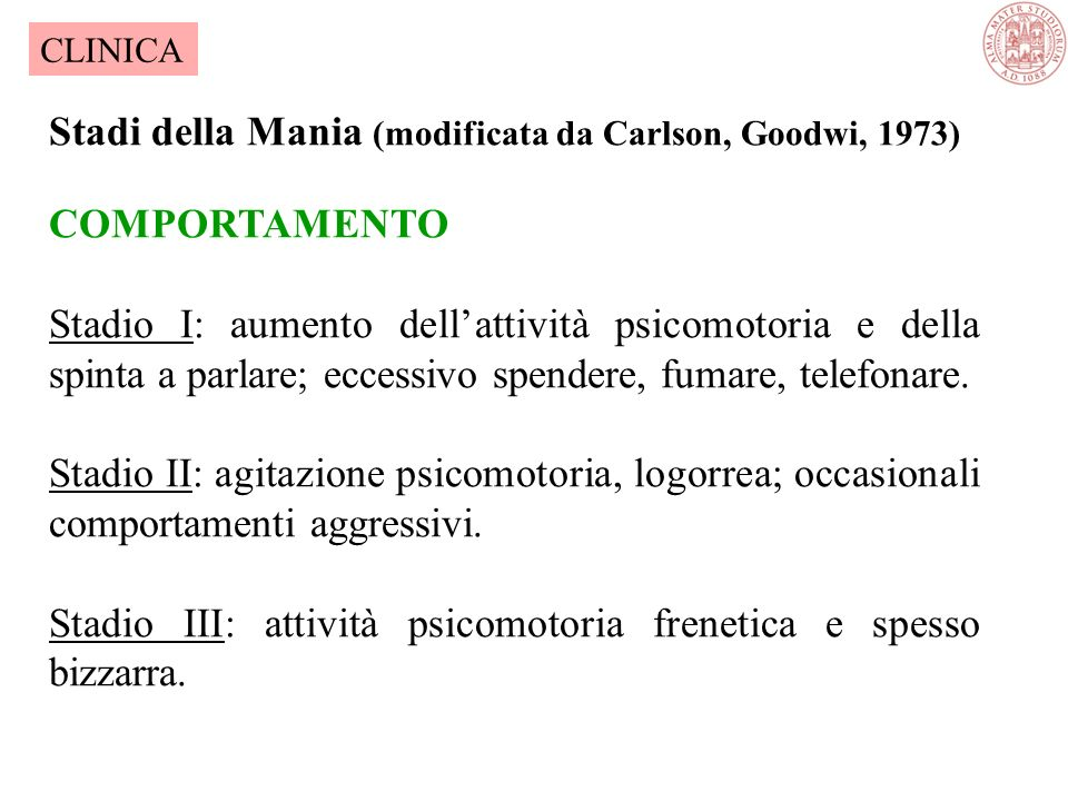 Stadi della Mania (modificata da Carlson, Goodwi, 1973) COMPORTAMENTO